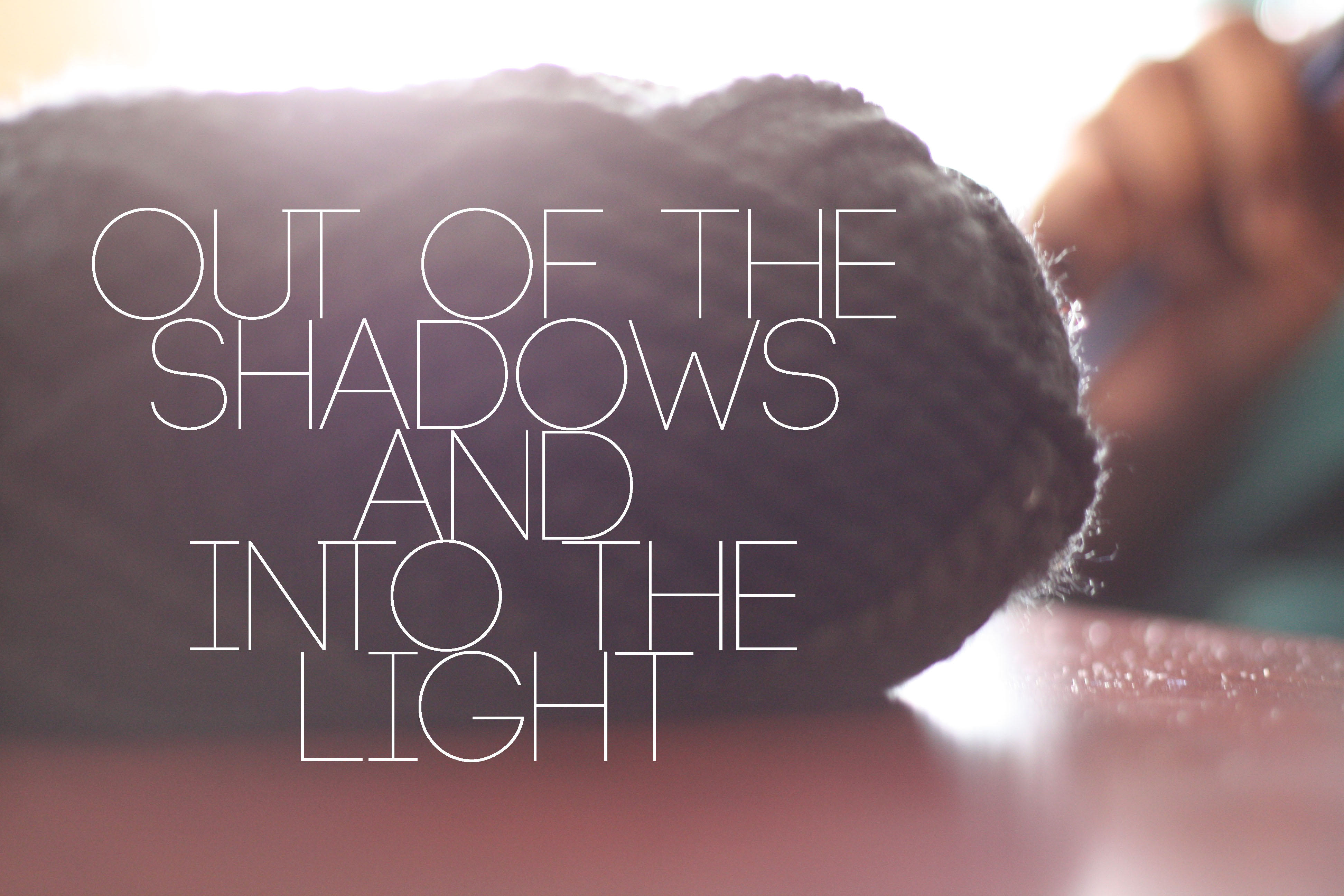 Out of the Light, Into the Shadows